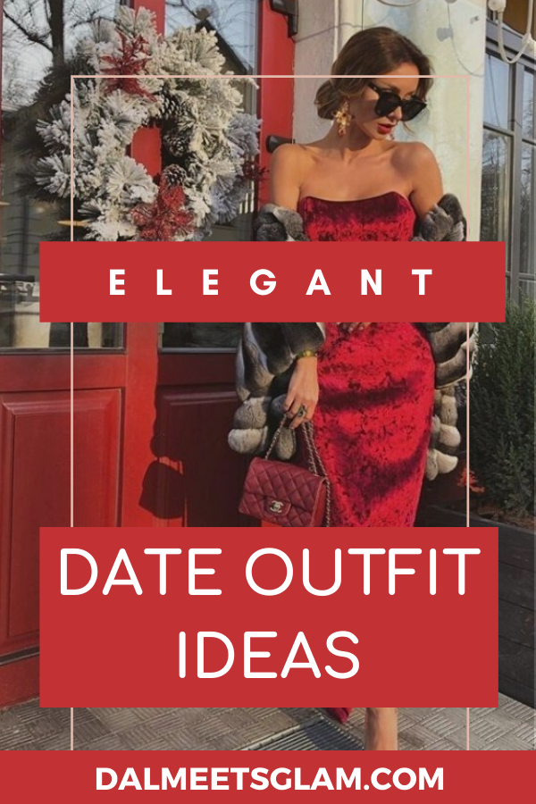 Date Outfit Ideas: Elegantly Dress up For a Date the Victoria-Fox Way