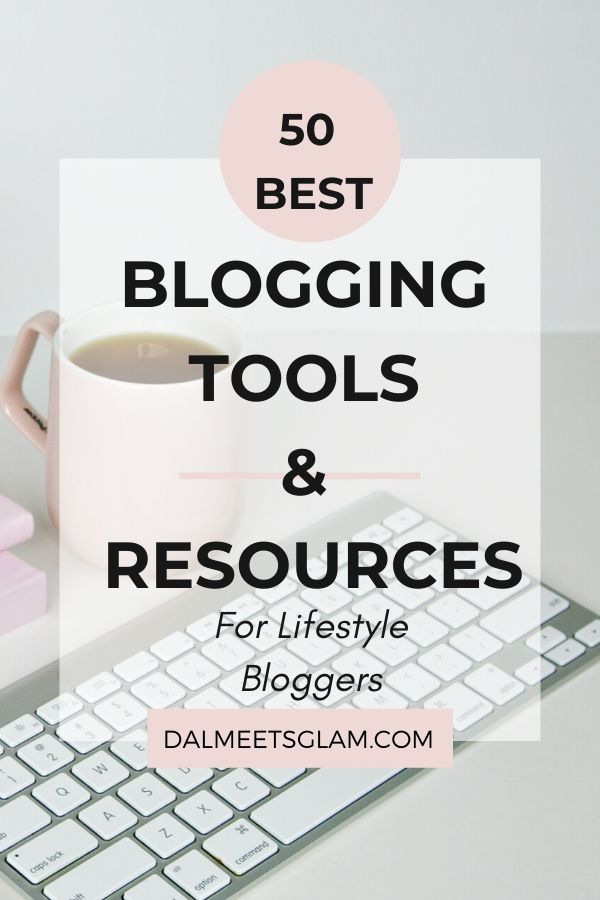 Best Blogging Tools And Resources For A Better Lifestyle Blog