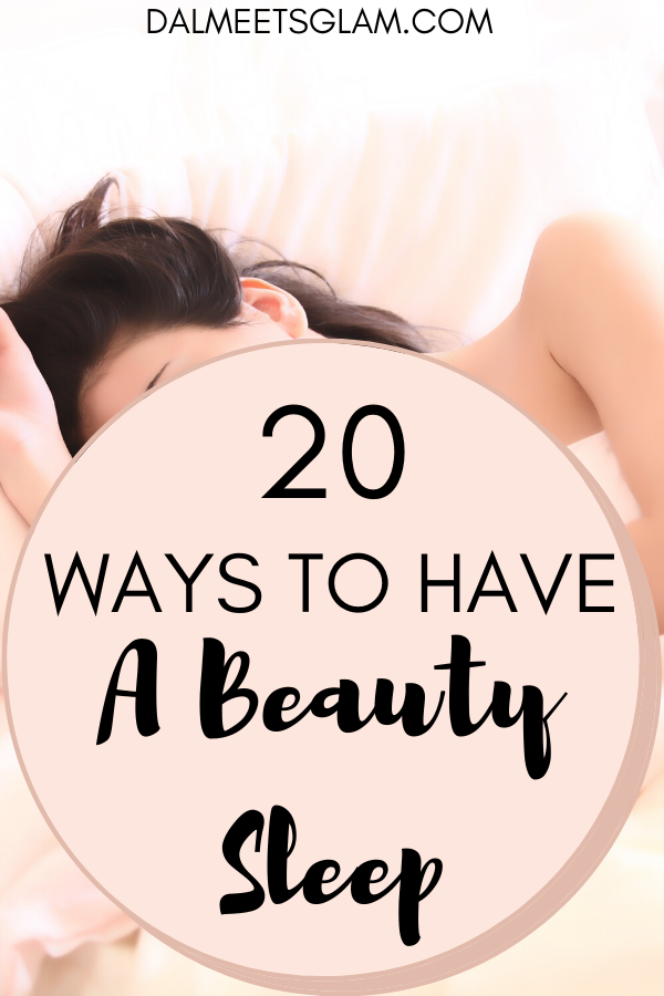 How to Have a Beauty Sleep - 20 Tips To Enjoy A Great Night's Sleep