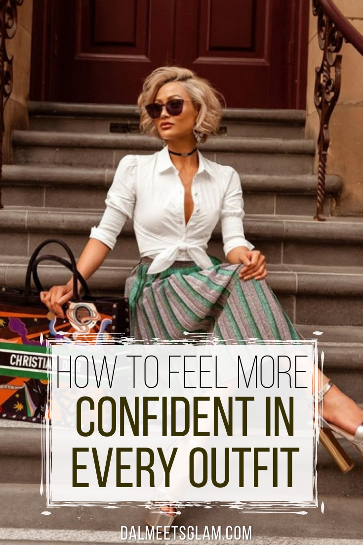 How To Feel Confident In Every Outfit You Wear!