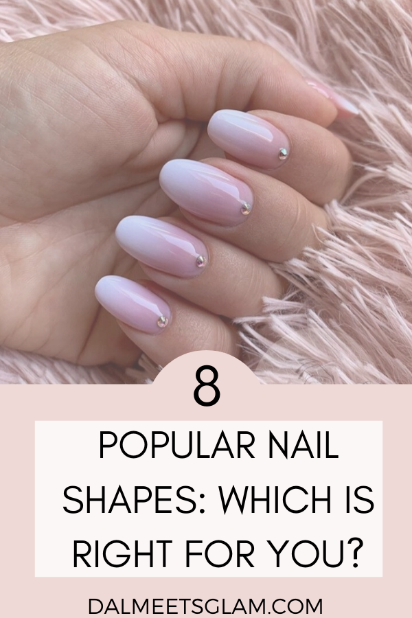 8 Most Popular Nail Shapes: How To Pick The Best Nail Shape For Your Fingers