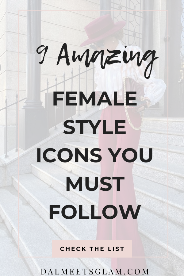 9 Gorgeous Style Icons You Must Follow For Style Inspiration