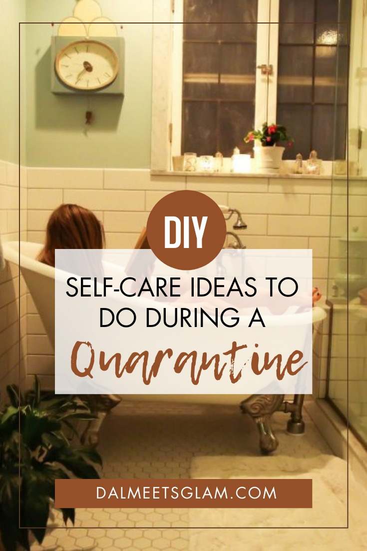 DIY Self-Care Ideas to Adopt Into Your Routine During Quarantine